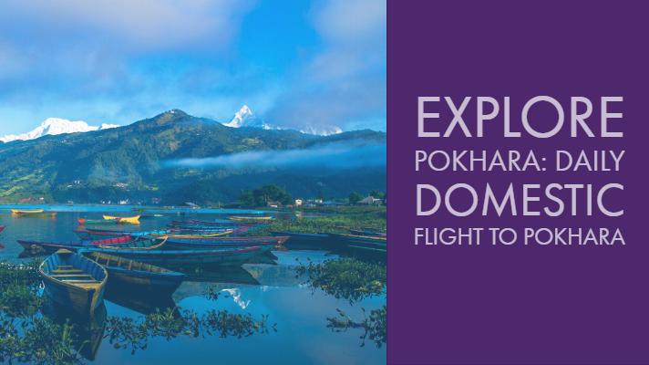 Explore Pokhara: Daily Domestic flight to Pokhara