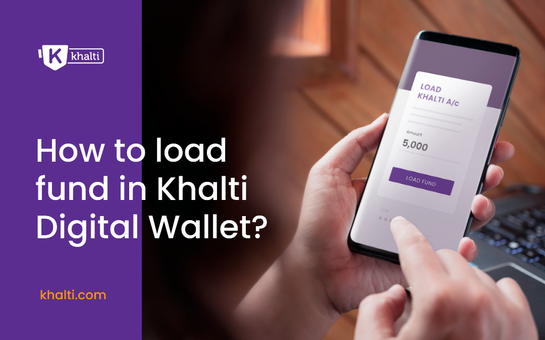 How to load fund in Khalti Digital Wallet?