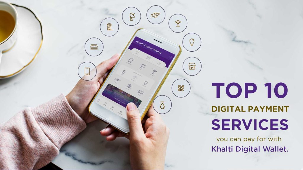 Top 10 Khalti digital payment services to make life easier