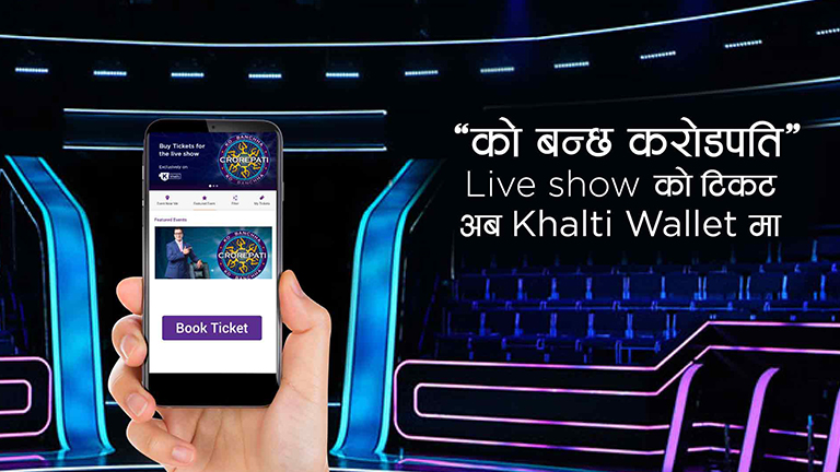 Buy tickets for LIVE Show of Ko Banchha Crorepati from Khalti app