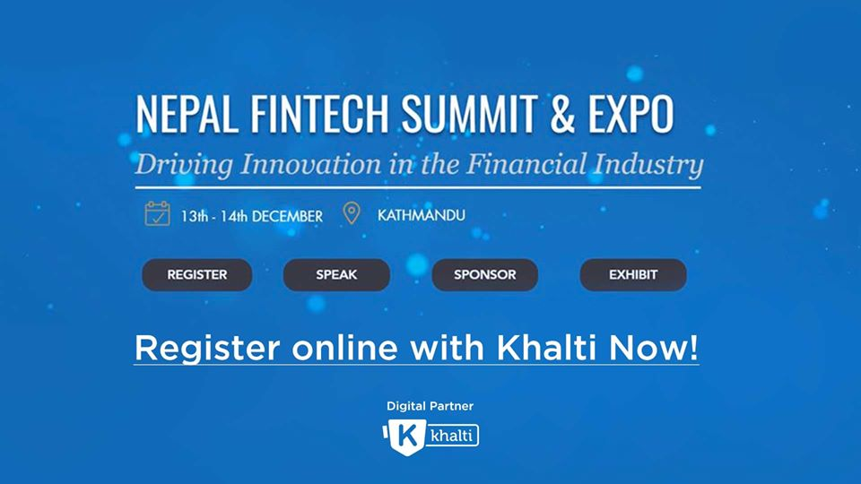 Nepal Fintech Summit & Expo 2019: Discussing Innovations in Financial Technology Industry in Nepal and the Global Market