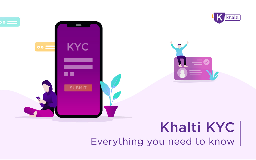 KYC and Khalti: Everything you need to know about KYC