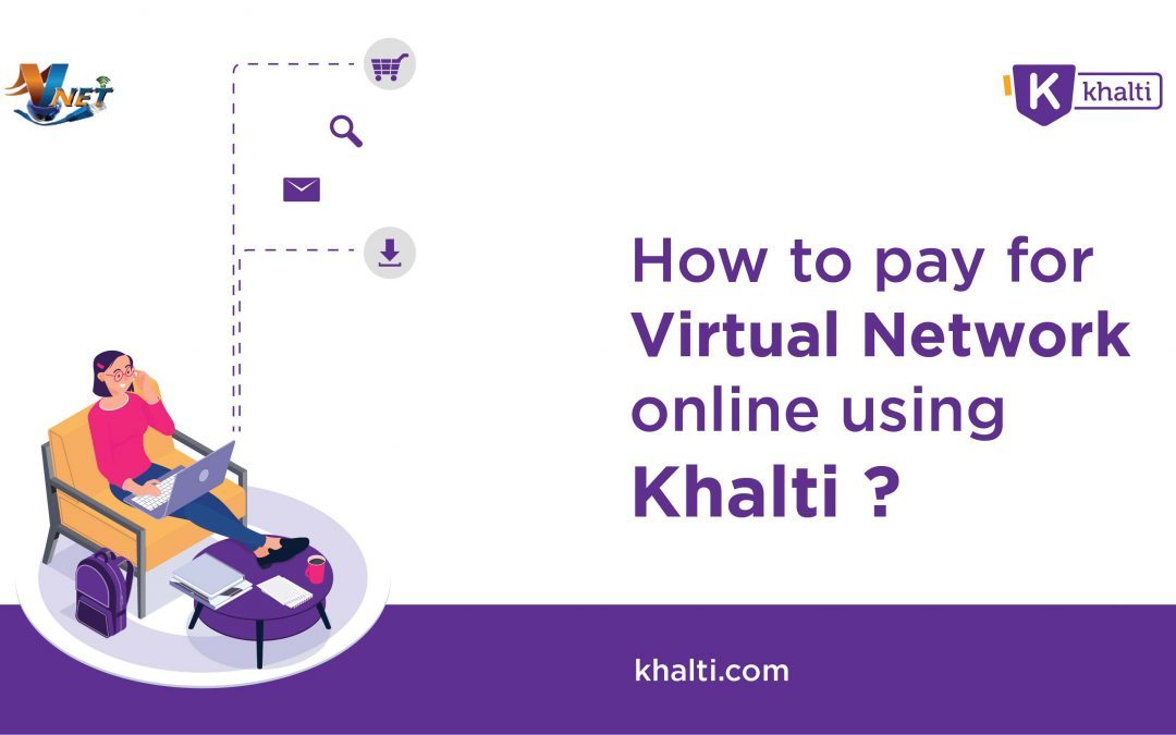 How to pay for Virtual Network online using Khalti?
