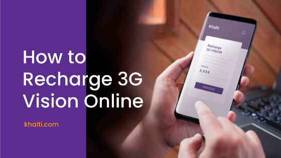 How to Recharge 3G Vision Online using Khalti?