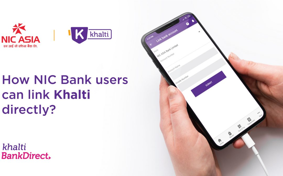 Now Link your NIC Asia bank account with Khalti Bank Direct!