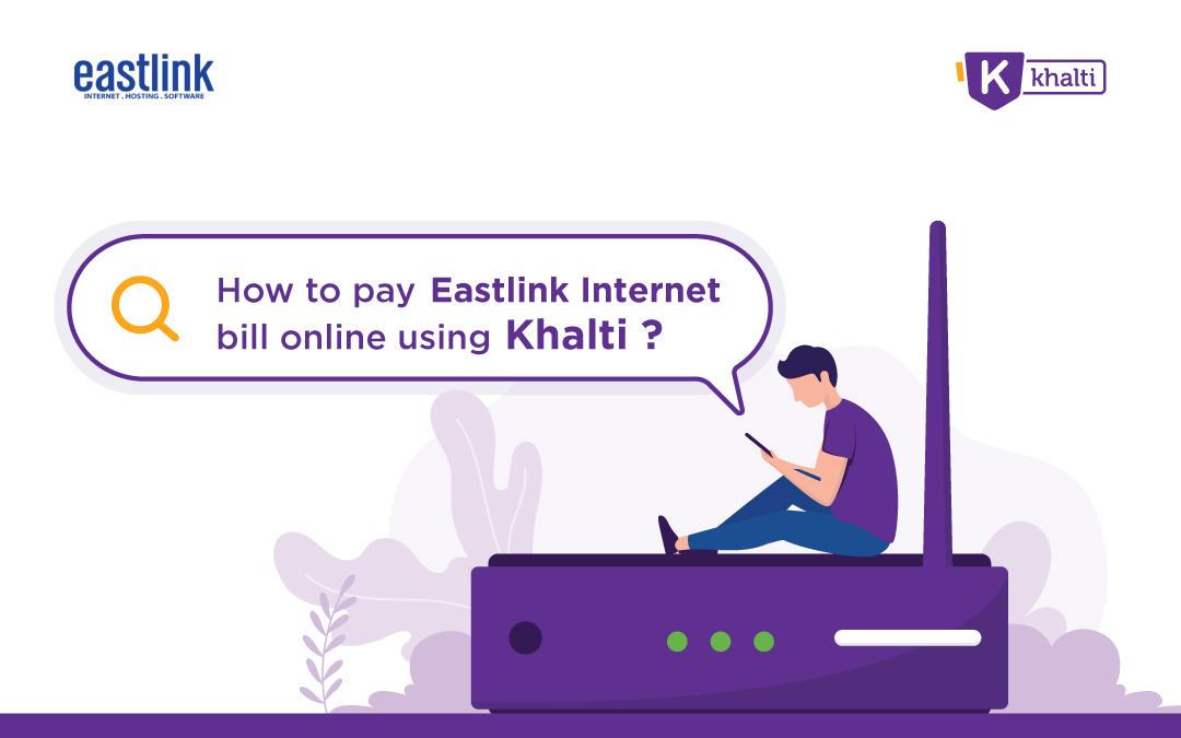 How to pay Eastlink Internet bill online using Khalti?