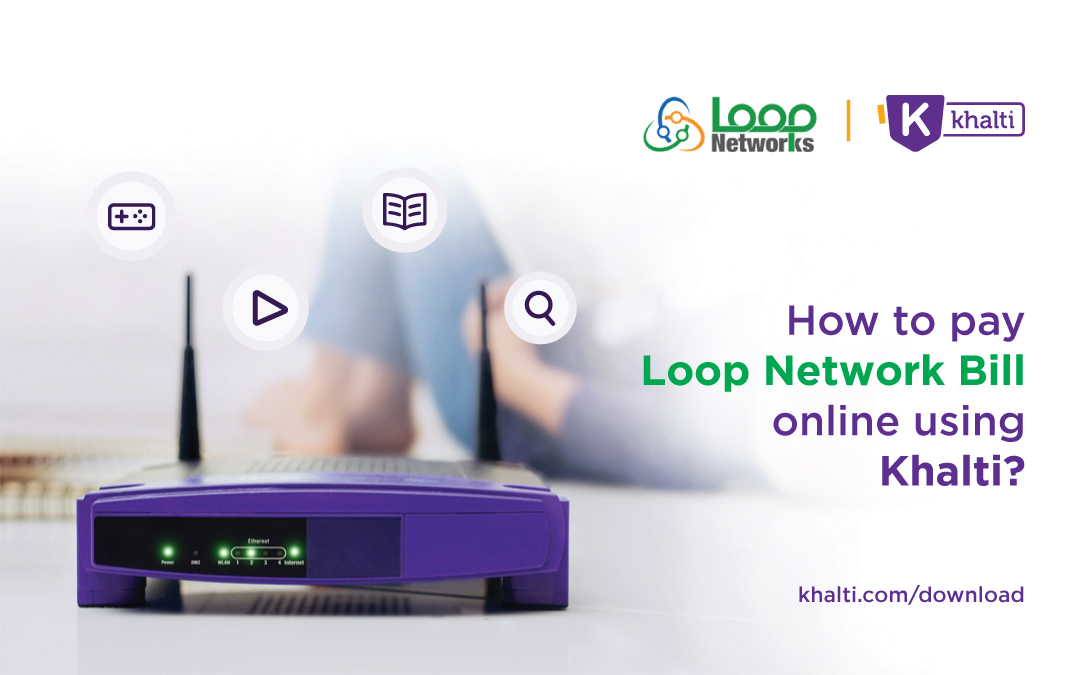 How to pay Loop Network Internet bill online using Khalti