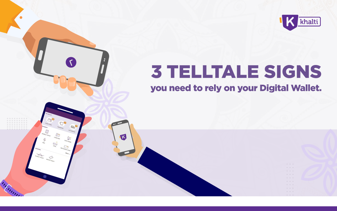 Three telltale signs you need to rely on your digital wallet