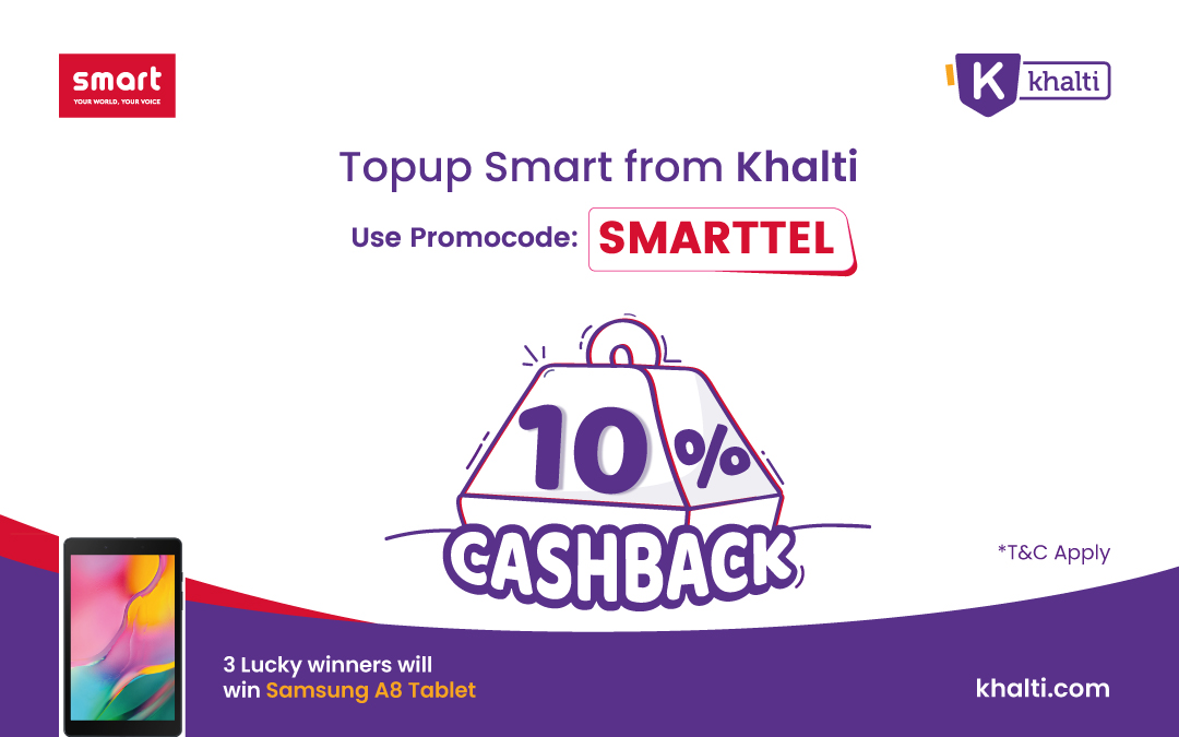 Top-up your Smart Cell using Khalti. Get 10% Cashback and chance to win Samsung a8 Tablet