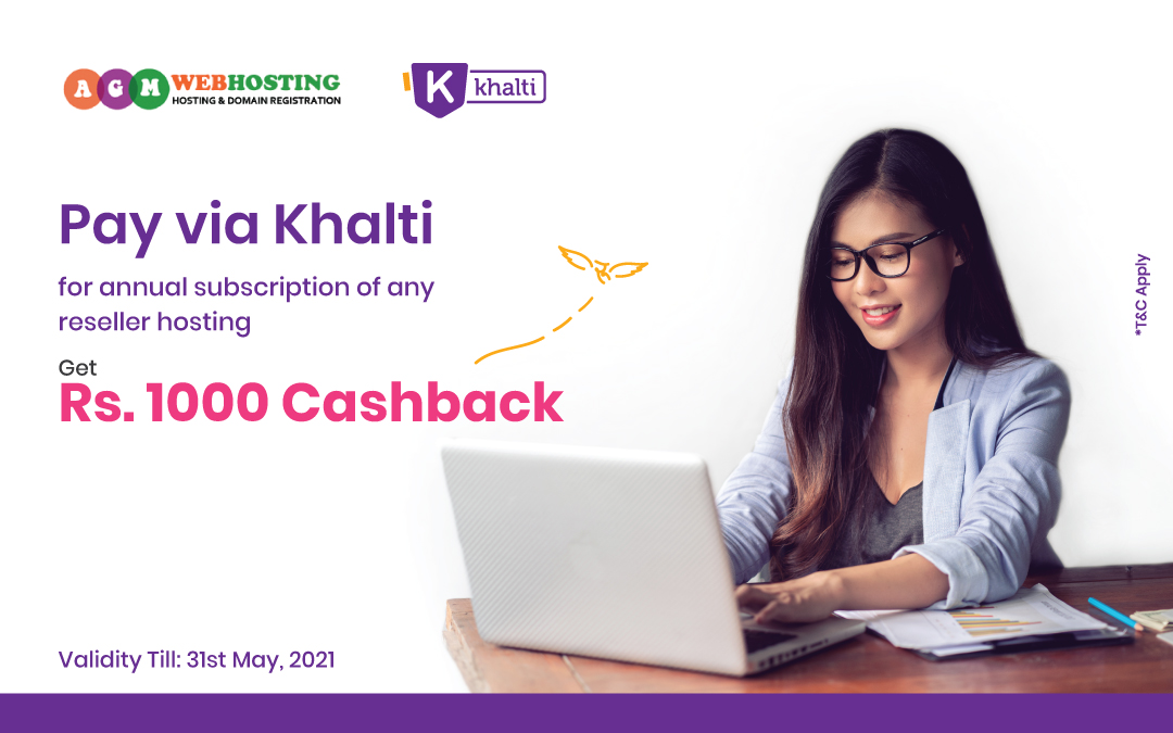 Get Rs.1000 Khalti Cashback on Annual Subscription of Any Reseller Hosting Plan of AGM Web Hosting