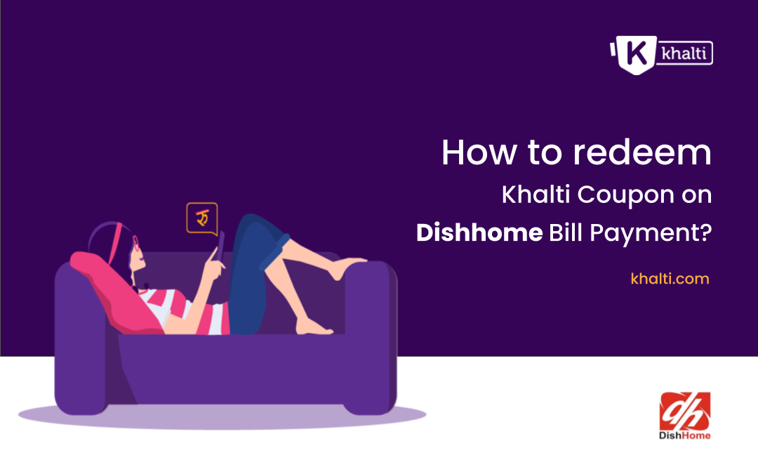 How to redeem Khalti Coupon on Dish Home Bill Payment?
