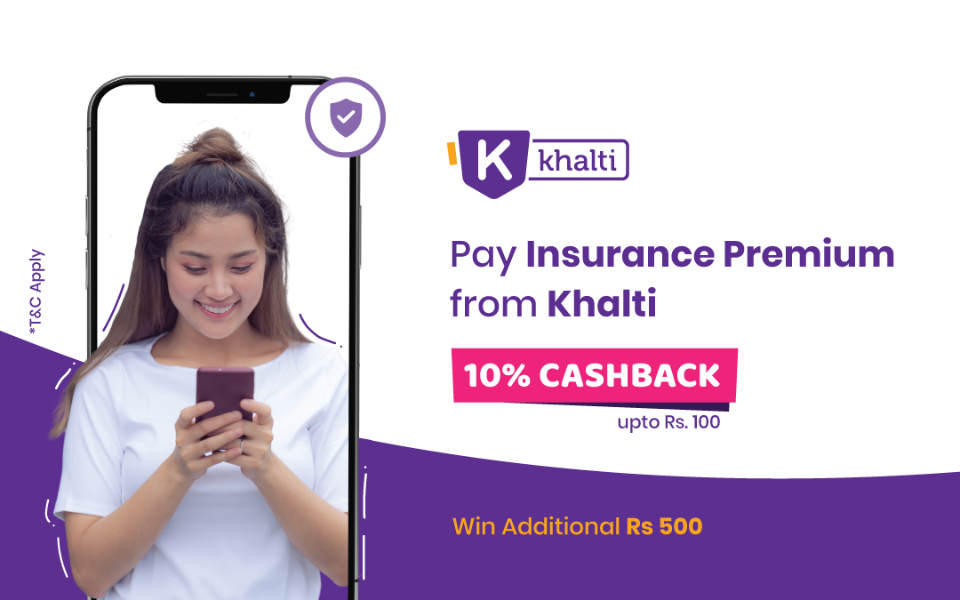Pay Insurance Premium with Khalti; Get 10% cashback & Additional Rs. 500