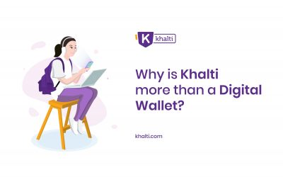 Why is Khalti more than a Digital Wallet?