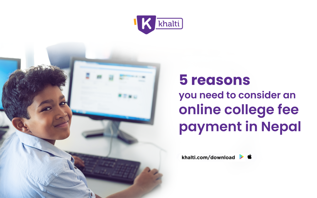 5 reasons you need to consider an online college fee payment in Nepal