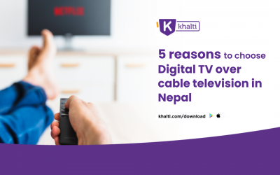 Top 5 reasons to choose Digital TV over Cable Television in Nepal