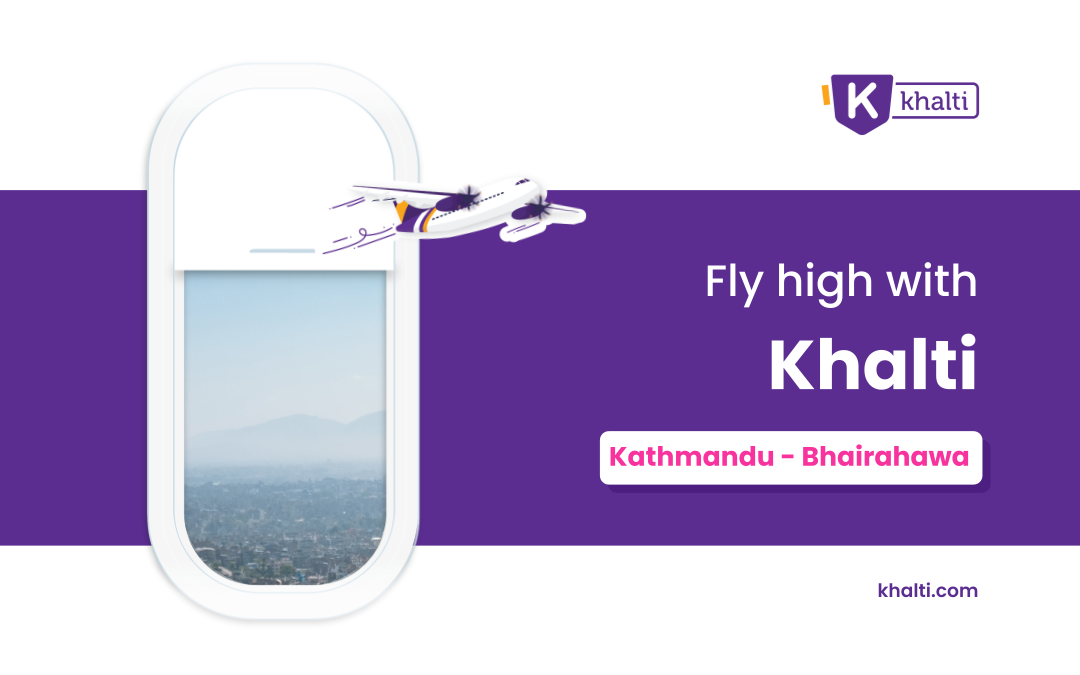 Fly high. Book round trips flights from Kathmandu to Bhairahawa with Khalti